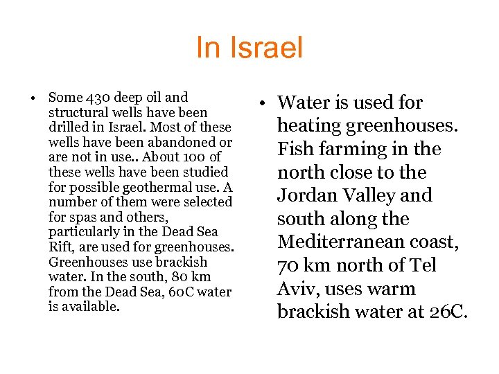 In Israel • Some 430 deep oil and structural wells have been drilled in