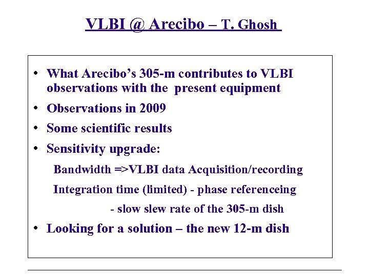 VLBI @ Arecibo – T. Ghosh • What Arecibo's 305 -m contributes to VLBI