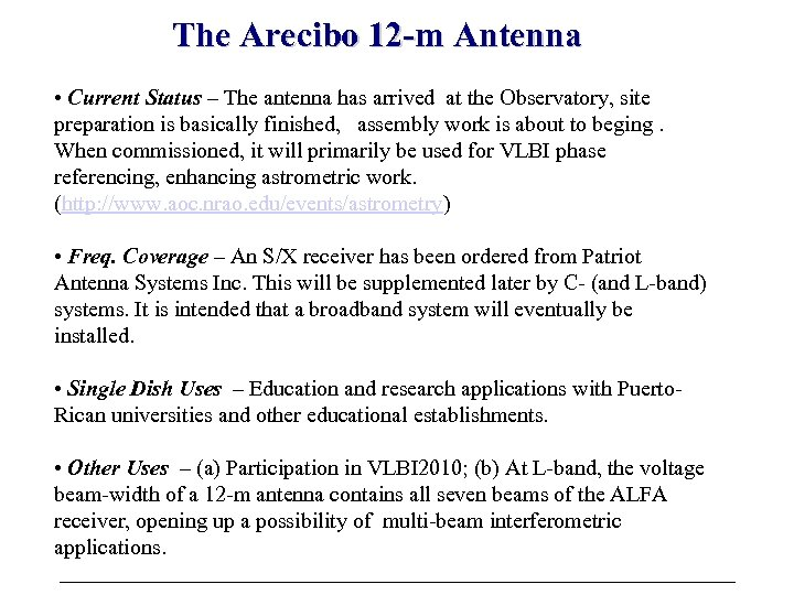 The Arecibo 12 -m Antenna • Current Status – The antenna has arrived at