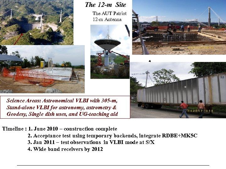 The 12 -m Site The AUT Patriot 12 -m Antenna Science Areas: Astronomical VLBI
