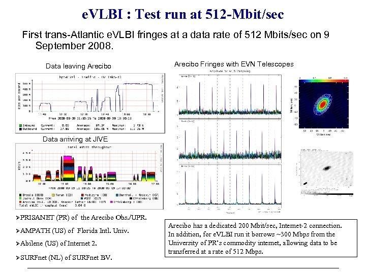 e. VLBI : Test run at 512 -Mbit/sec First trans-Atlantic e. VLBI fringes at