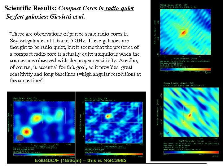 """Scientific Results: Compact Cores in radio-quiet Seyfert galaxies: Giroletti et al. """"These are observations"""