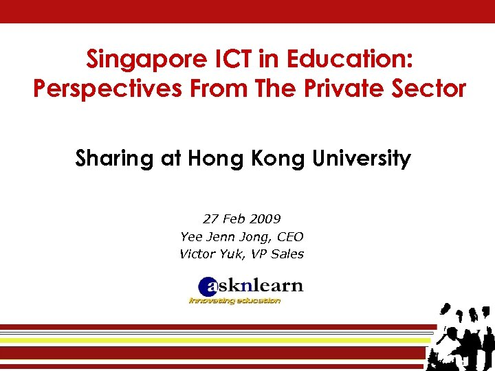 Singapore ICT in Education: Perspectives From The Private Sector Sharing at Hong Kong University