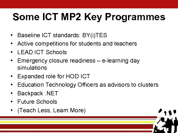 Some ICT MP 2 Key Programmes • • • Baseline ICT standards: BY(i)TES Active