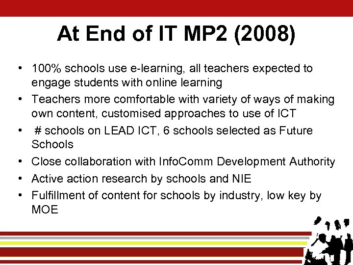 At End of IT MP 2 (2008) • 100% schools use e-learning, all teachers