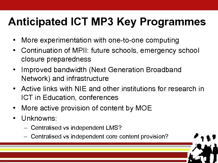 Anticipated ICT MP 3 Key Programmes • More experimentation with one-to-one computing • Continuation