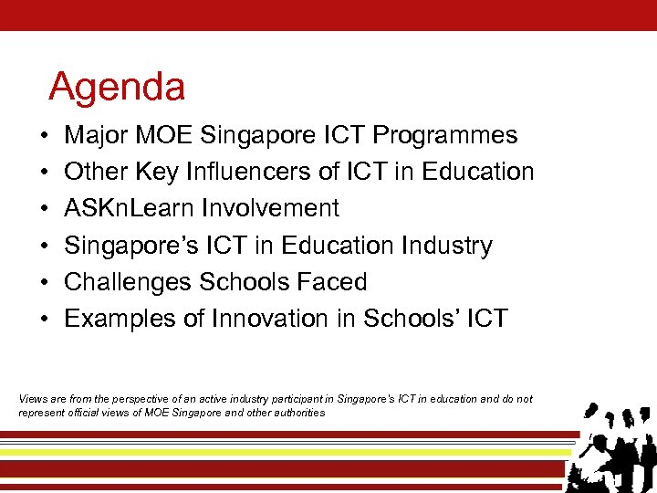 Agenda • • • Major MOE Singapore ICT Programmes Other Key Influencers of ICT