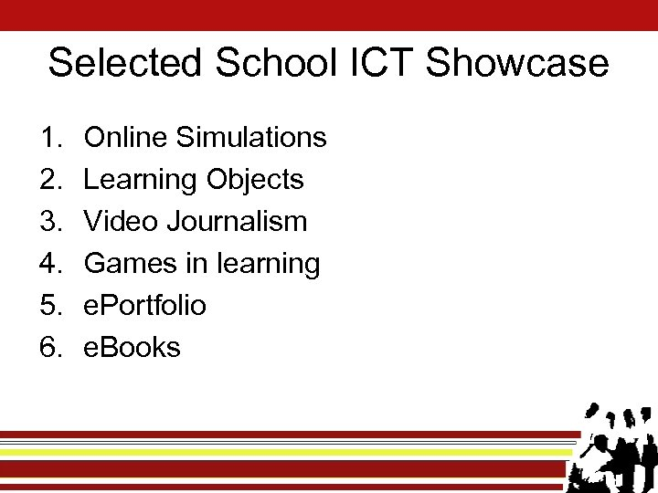 Selected School ICT Showcase 1. 2. 3. 4. 5. 6. Online Simulations Learning Objects