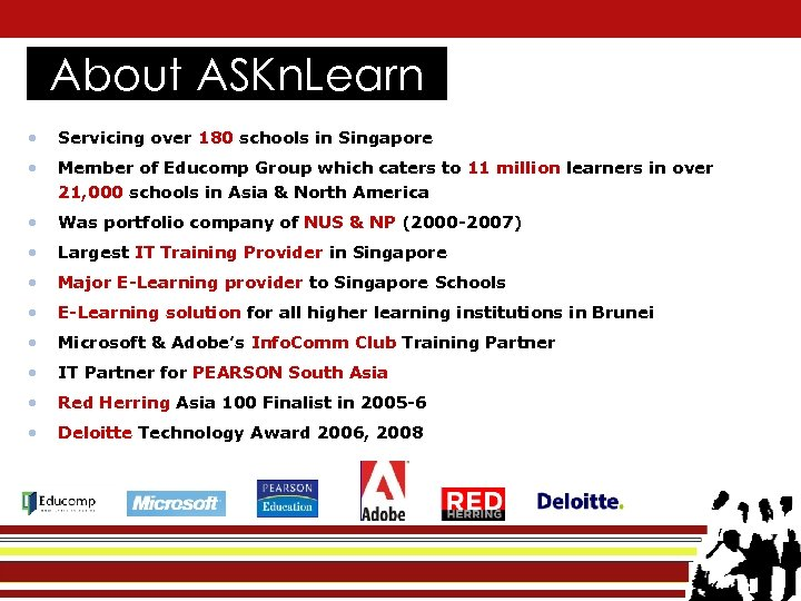About ASKn. Learn • Servicing over 180 schools in Singapore • Member of Educomp