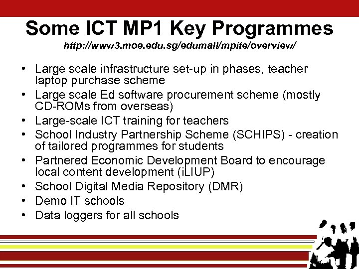 Some ICT MP 1 Key Programmes http: //www 3. moe. edu. sg/edumall/mpite/overview/ • Large