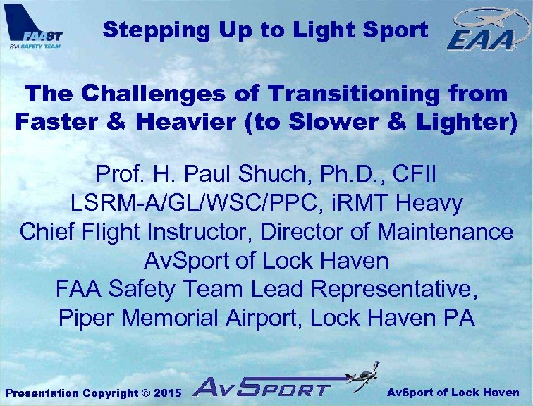 Stepping Up to Light Sport The Challenges of Transitioning from Faster & Heavier (to