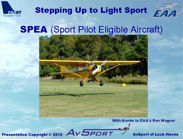 Stepping Up to Light Sport SPEA (Sport Pilot Eligible Aircraft) With thanks to EAA's