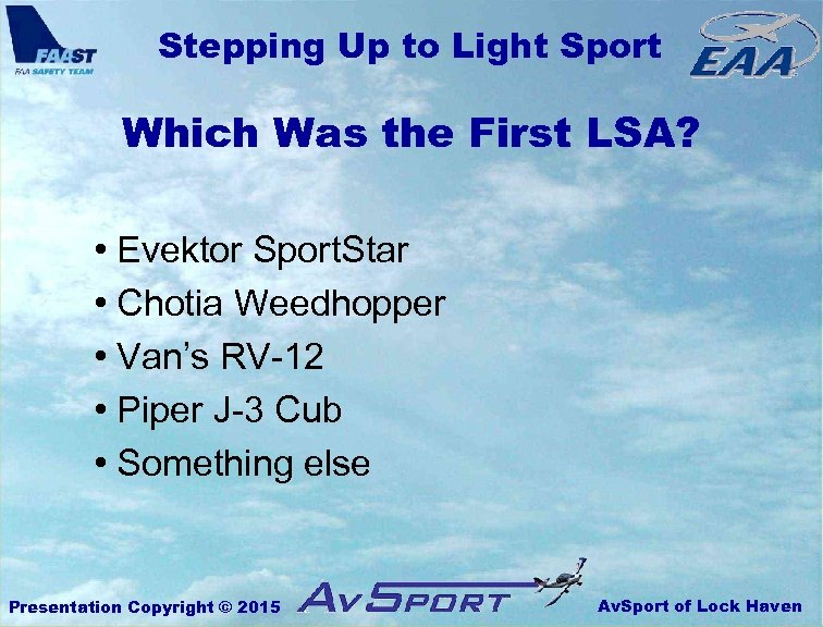Stepping Up to Light Sport Which Was the First LSA? • Evektor Sport. Star