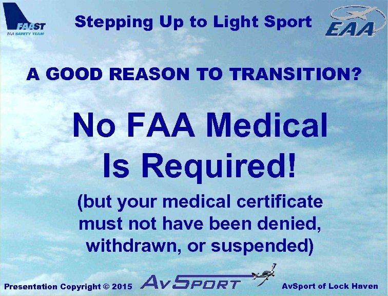Stepping Up to Light Sport A GOOD REASON TO TRANSITION? No FAA Medical Is
