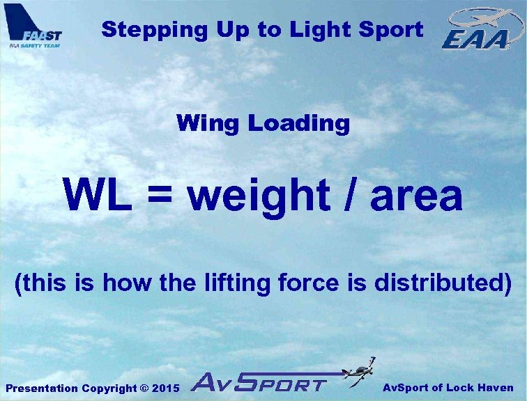 Stepping Up to Light Sport Wing Loading WL = weight / area (this is