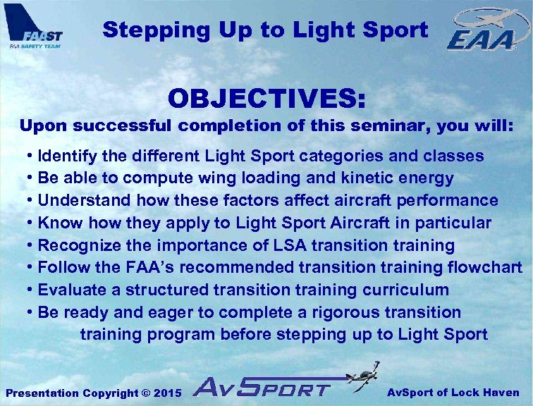 Stepping Up to Light Sport OBJECTIVES: Upon successful completion of this seminar, you will: