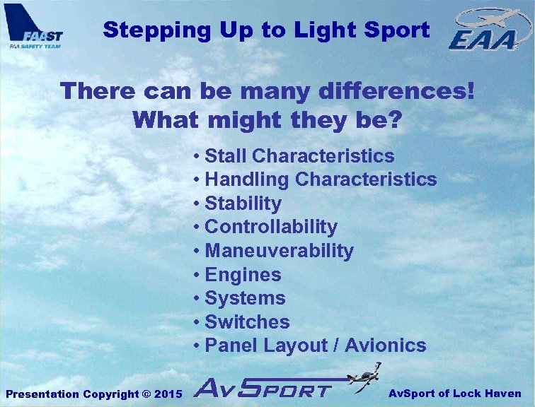 Stepping Up to Light Sport There can be many differences! What might they be?