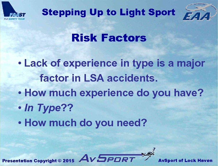 Stepping Up to Light Sport Risk Factors • Lack of experience in type is
