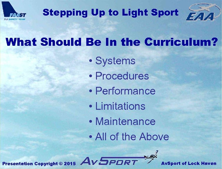 Stepping Up to Light Sport What Should Be In the Curriculum? • Systems •
