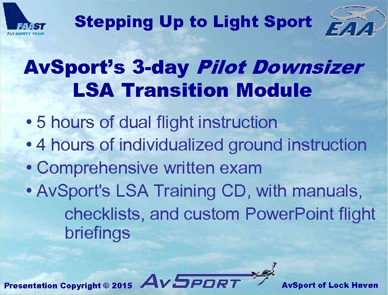 Stepping Up to Light Sport Av. Sport's 3 -day Pilot Downsizer LSA Transition Module