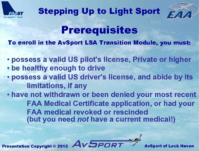 Stepping Up to Light Sport Prerequisites To enroll in the Av. Sport LSA Transition