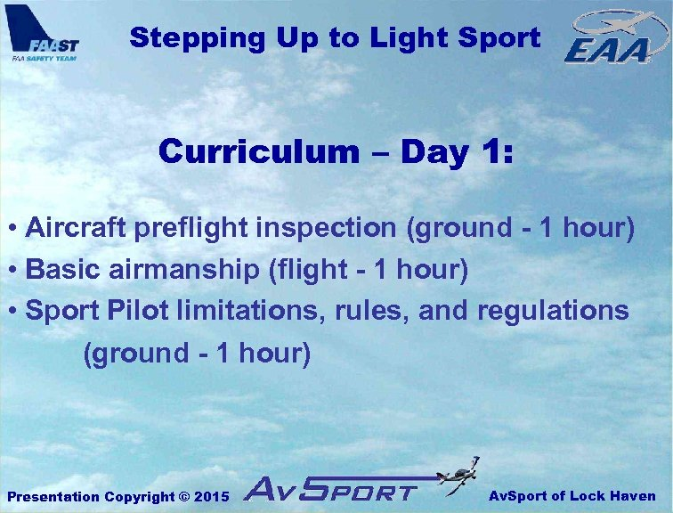 Stepping Up to Light Sport Curriculum – Day 1: • Aircraft preflight inspection (ground