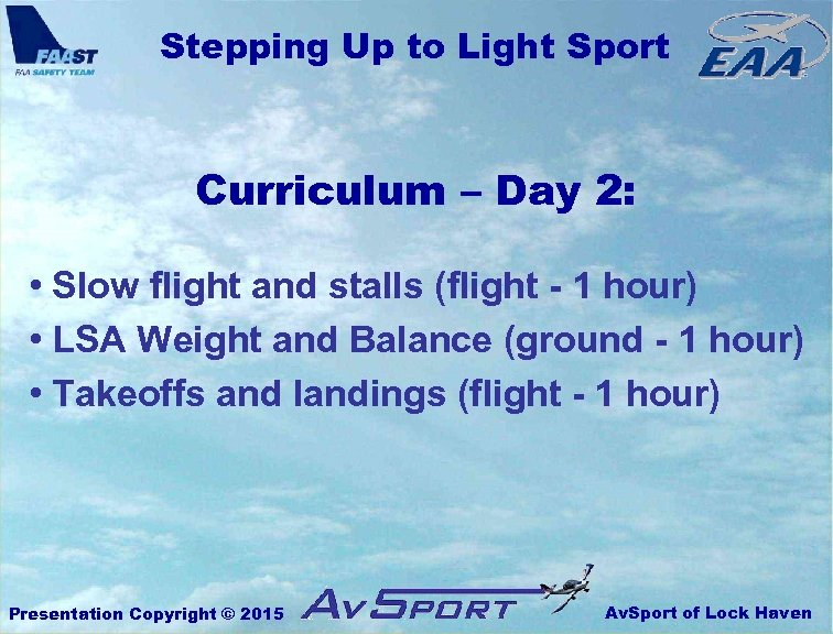 Stepping Up to Light Sport Curriculum – Day 2: • Slow flight and stalls