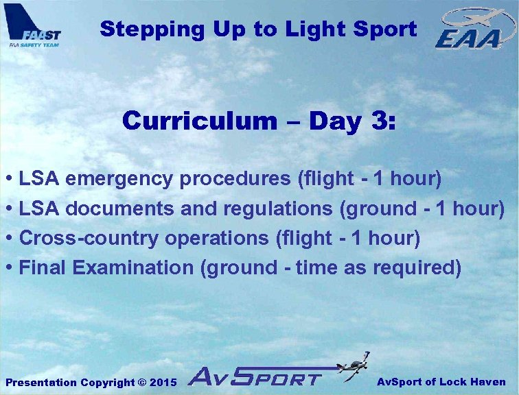 Stepping Up to Light Sport Curriculum – Day 3: • LSA emergency procedures (flight