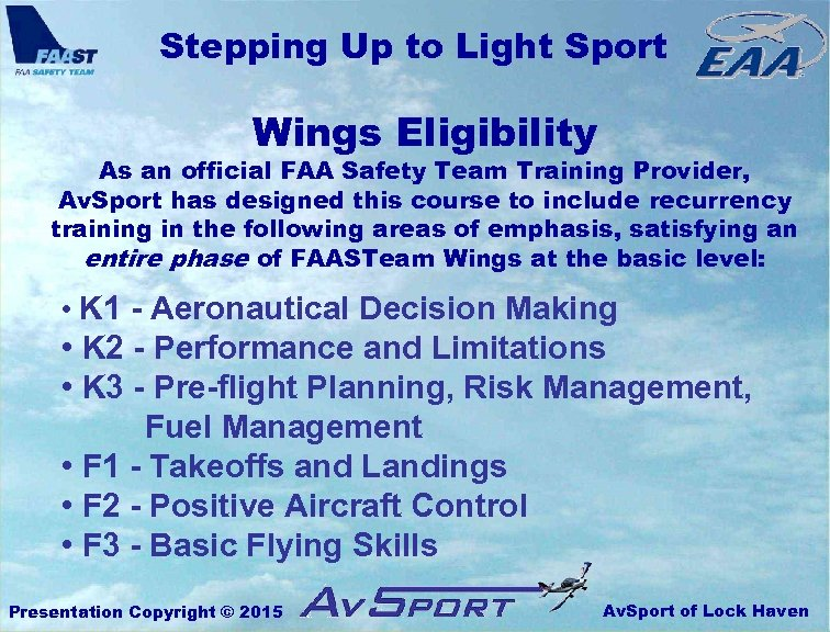 Stepping Up to Light Sport Wings Eligibility As an official FAA Safety Team Training