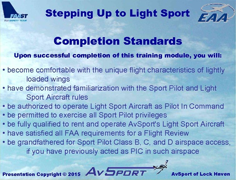 Stepping Up to Light Sport Completion Standards Upon successful completion of this training module,
