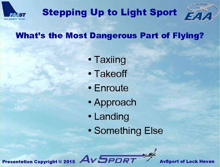 Stepping Up to Light Sport What's the Most Dangerous Part of Flying? • Taxiing