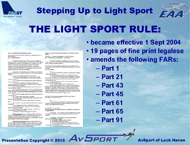Stepping Up to Light Sport THE LIGHT SPORT RULE: • became effective 1 Sept