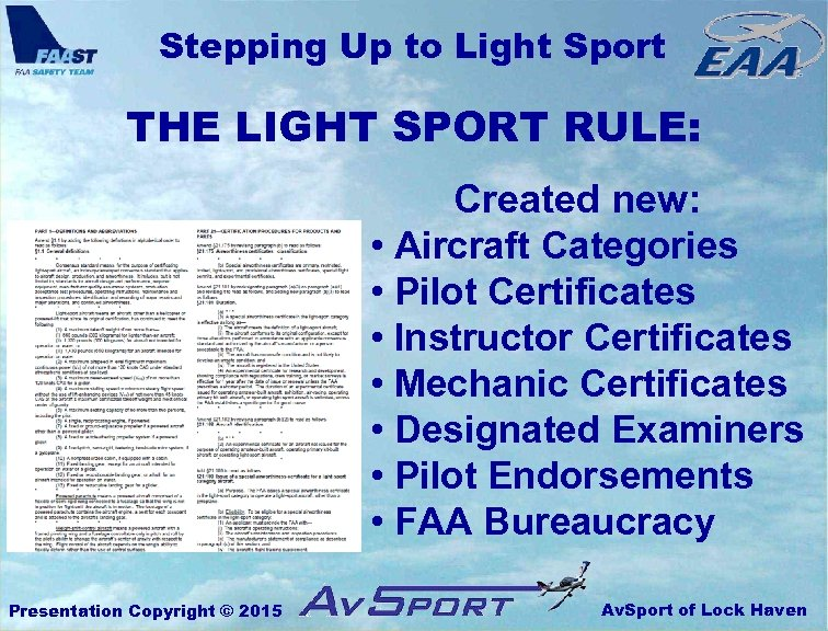 Stepping Up to Light Sport THE LIGHT SPORT RULE: Created new: • Aircraft Categories