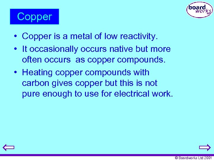 Copper • Copper is a metal of low reactivity. • It occasionally occurs native