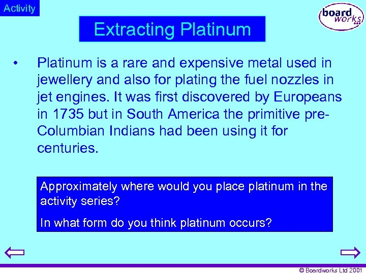 Activity Extracting Platinum • Platinum is a rare and expensive metal used in jewellery