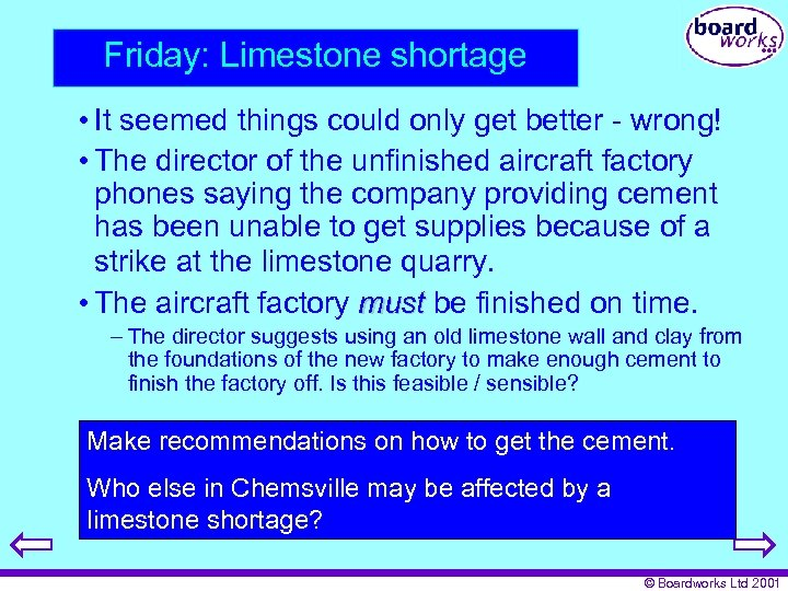 Friday: Limestone shortage • It seemed things could only get better - wrong! •