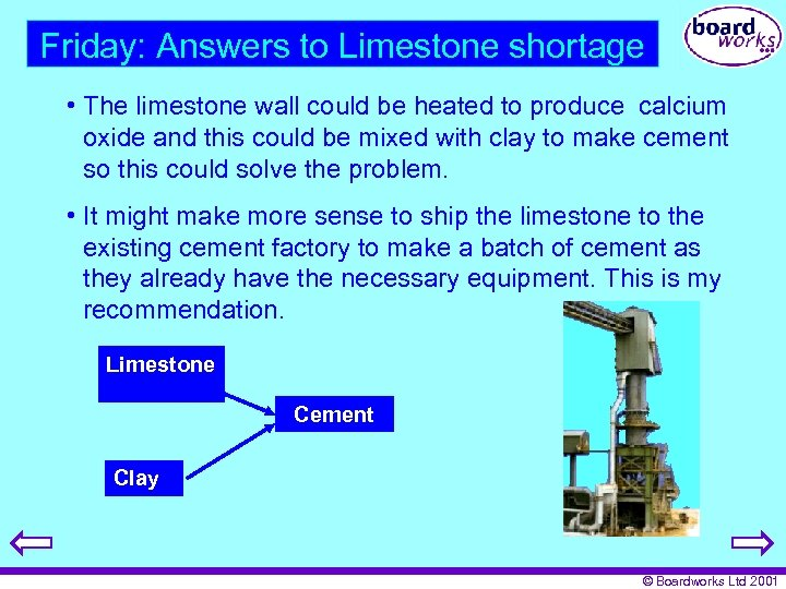 Friday: Answers to Limestone shortage • The limestone wall could be heated to produce