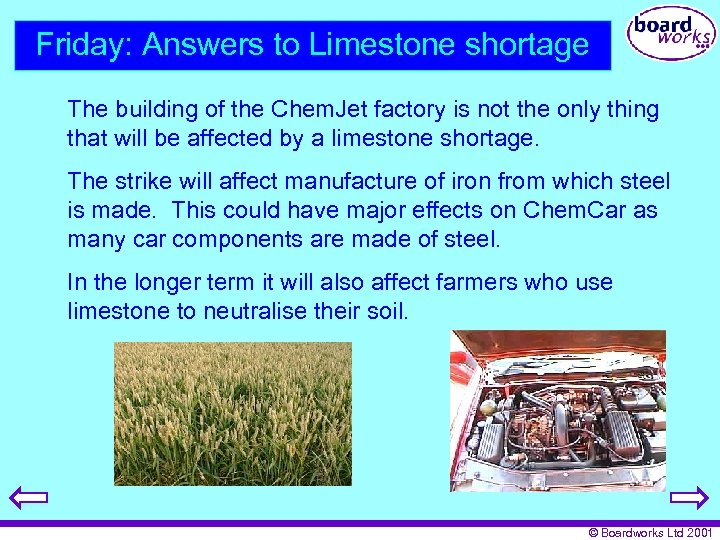Friday: Answers to Limestone shortage The building of the Chem. Jet factory is not
