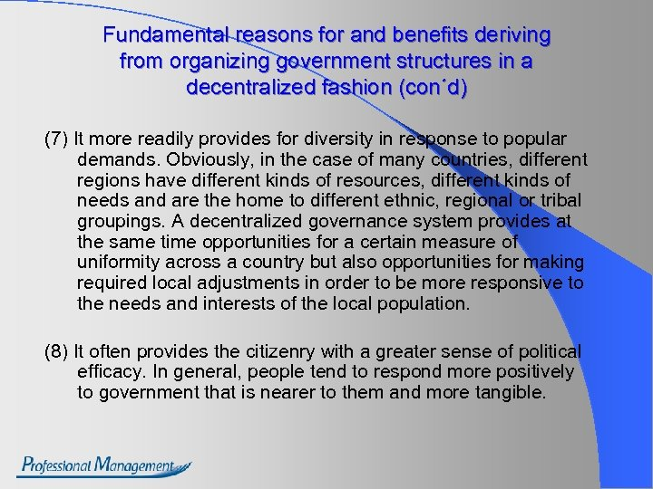 Fundamental reasons for and benefits deriving from organizing government structures in a decentralized fashion