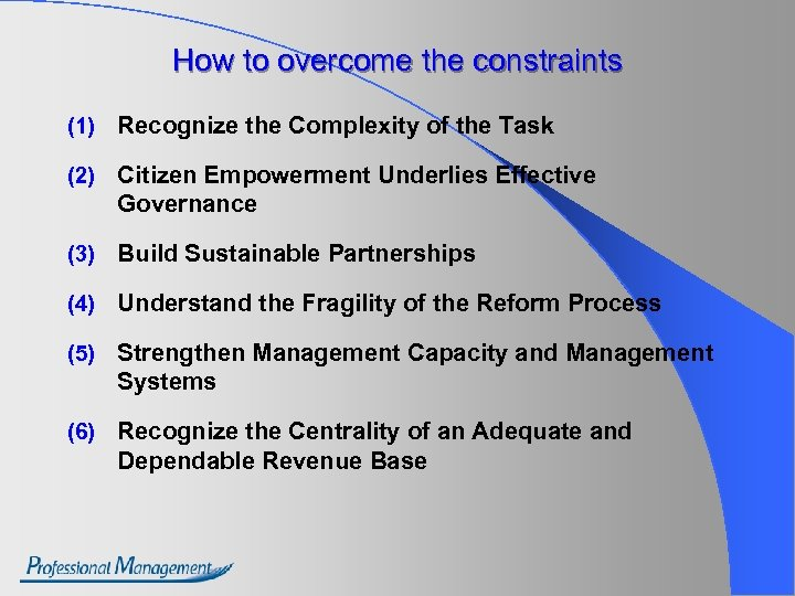 How to overcome the constraints (1) Recognize the Complexity of the Task (2) Citizen
