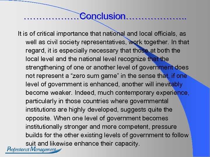 ………………Conclusion………………. . It is of critical importance that national and local officials, as well