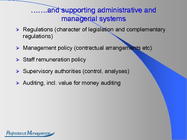 ……. and supporting administrative and managerial systems Ø Regulations (character of legislation and complementary