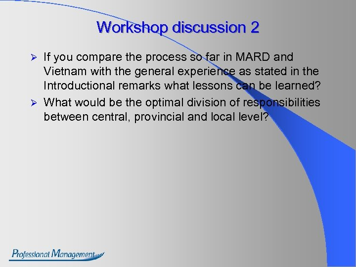 Workshop discussion 2 If you compare the process so far in MARD and Vietnam