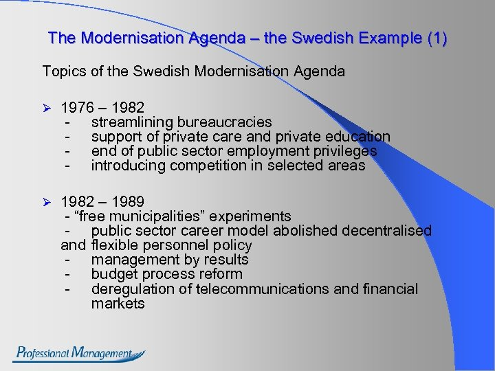 The Modernisation Agenda – the Swedish Example (1) Topics of the Swedish Modernisation Agenda