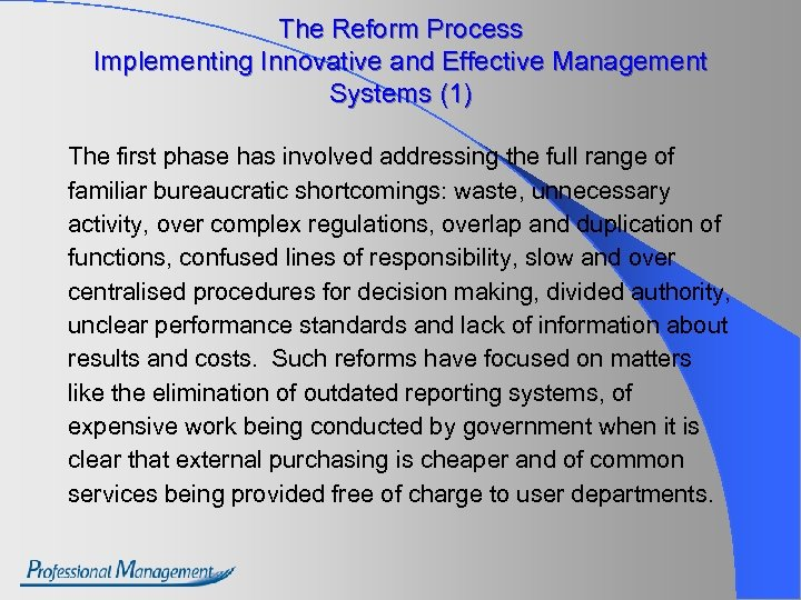 The Reform Process Implementing Innovative and Effective Management Systems (1) The first phase has
