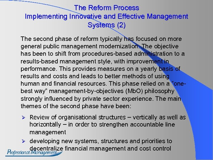 The Reform Process Implementing Innovative and Effective Management Systems (2) The second phase of