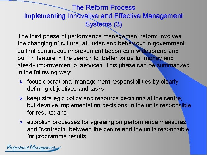 The Reform Process Implementing Innovative and Effective Management Systems (3) The third phase of