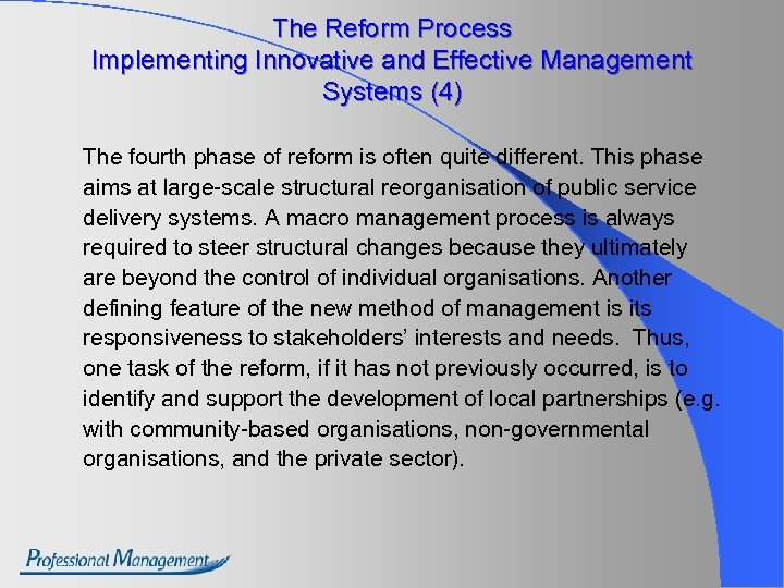 The Reform Process Implementing Innovative and Effective Management Systems (4) The fourth phase of