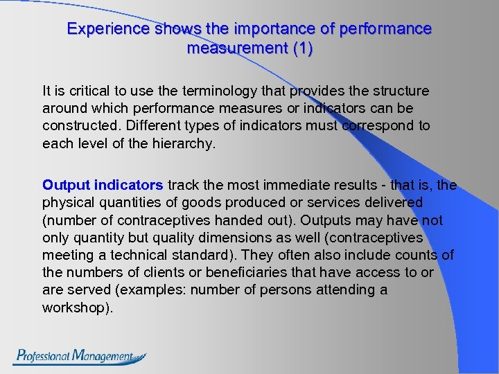Experience shows the importance of performance measurement (1) It is critical to use the
