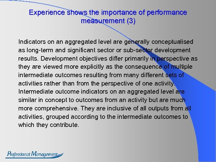 Experience shows the importance of performance measurement (3) Indicators on an aggregated level are